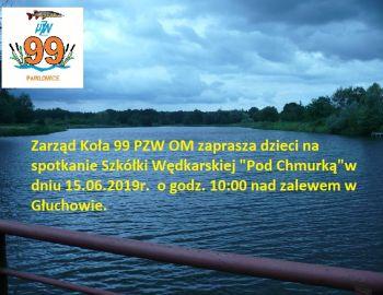 """Kolejne spodkanie Szkółki Wędkarskiej """"Pod Chmurką"""" Koła99"""